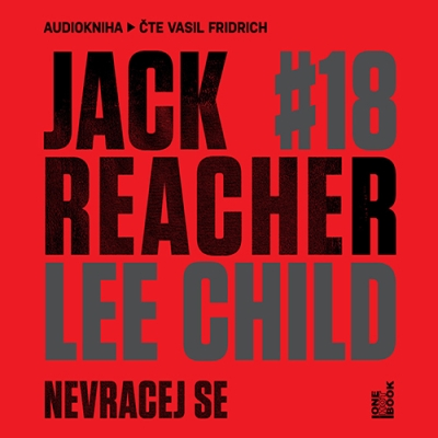 Jack Reacher - Nevracej se (Lee Child)