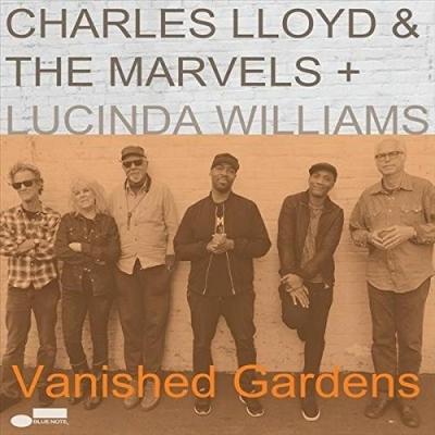 Charles Lloyd & The Marvels + Lucinda Williams - Vanished Gardens
