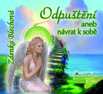 Zdenka Blechová - Odpuštění aneb návrat k sobě CD