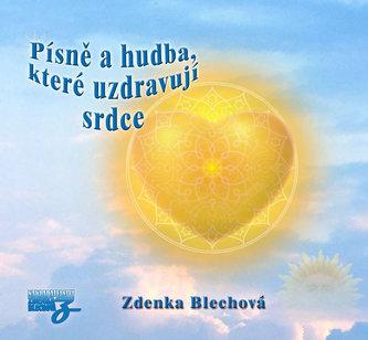 Zdenka Blechová - Písně a hudba, které uzdravují srdce CD