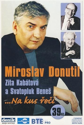 Miroslav Donutil - Na kus řeči (Zita Kabátová a Svatopluk Beneš) CD (2006)