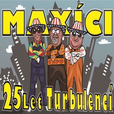 Maxíci - 25 let turbulencí 2CD