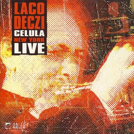 Laco Deczi/Celula New York - Live CD