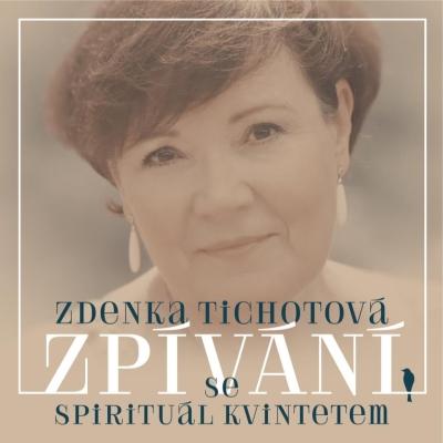 Zdenka Tichotová - Zpívání se Spirituál kvintetem CD