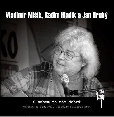 Vladimír Mišík, Radim Hladík, Jan Hrubý - S nebem to mám dobrý CD