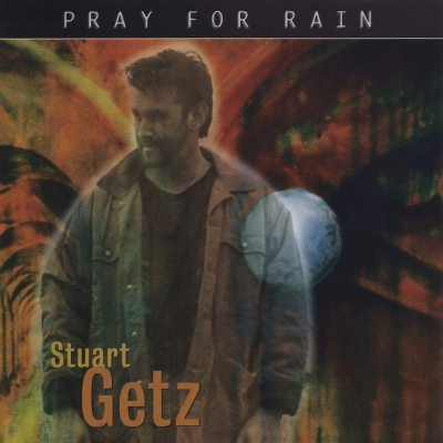 Stuart Getz - Pray for Rain CD