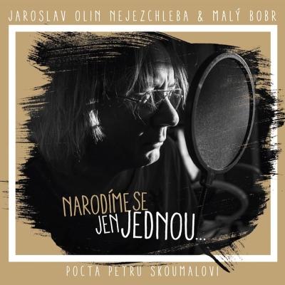 Jaroslav Olin Nejezchleba & Malý Bobr - Narodíme se jen jednou CD