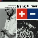 Frank Turner - Positive Songs For Negative People CD