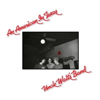 Uncle Walt's Band - An American In Texas LP