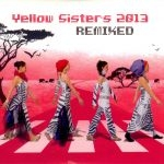 Yellow Sisters - Remixed 2013 2CD