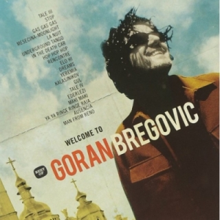 Goran Bregovič - Welcome To Goran Bregovic