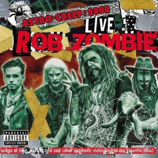 Rob Zombie - Astro-Creep: 2000 Live