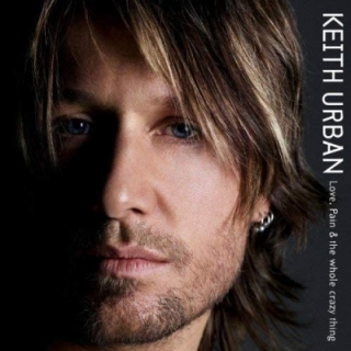 Keith Urban - Love, Pain & Whole Crazy Thing