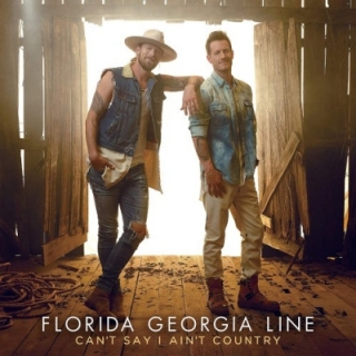 Florida Georgia Line - Can't Say I Ain't Country CD