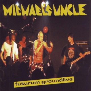 Michael's Uncle - Futurum Groundlive CD