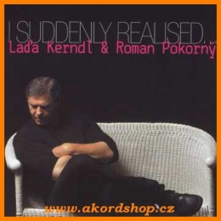 Laďa Kerndl & Roman Pokorný - I Suddenly Realised CD