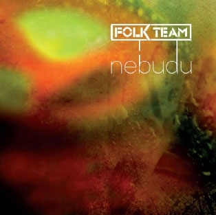 Folk Team - Nebudu CD