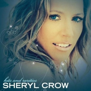 Sheryl Crow - Hits & Rarities CD