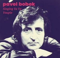 Pavel Bobek - Singing Ya Ya Youpie CD